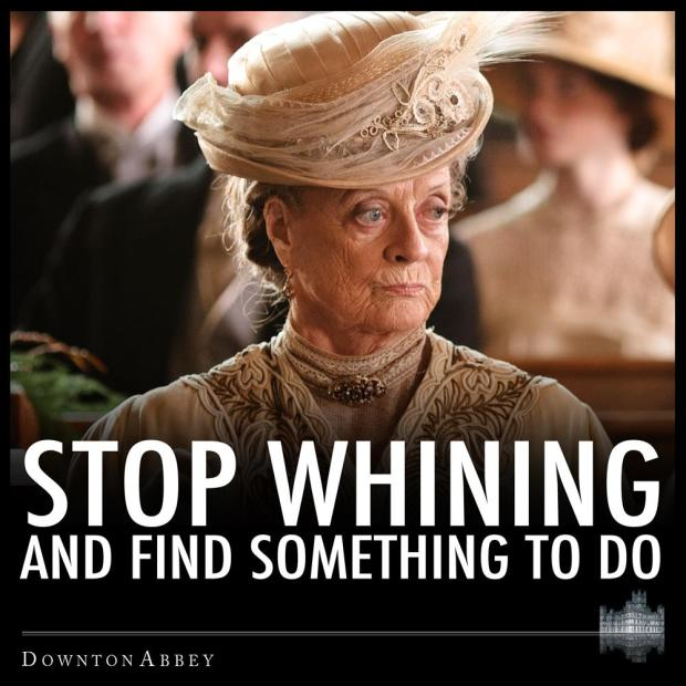 Stop Whining!